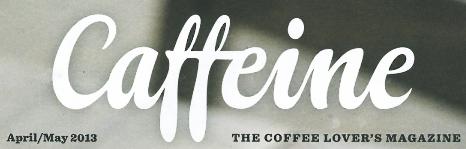 Caffeine Magazine 15.04.2013